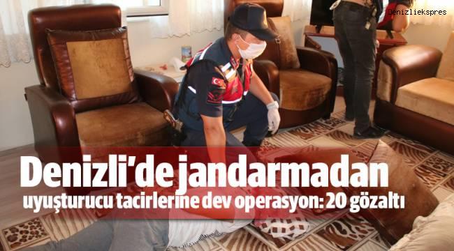 Denizli'de jandarmadan uyuşturucu tacirlerine dev operasyon: 20 gözaltı