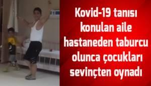 Denizli'de misafir ettikleri yakınlarından sonra Kovid-19 tanısını konulan aile taburcu oldu