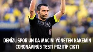 Denizlispor'un da maçını da yöneten hakemin corovirüs testi pozitif çıktı
