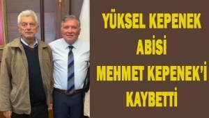 Honaz Belediye Başkanı Yüksel Kepenek'in acı günü