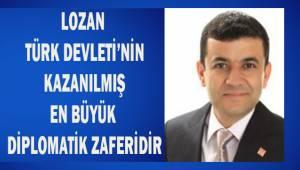 Lozan Türk Devleti'nin kazanılmış en büyük diplomatik zaferidir