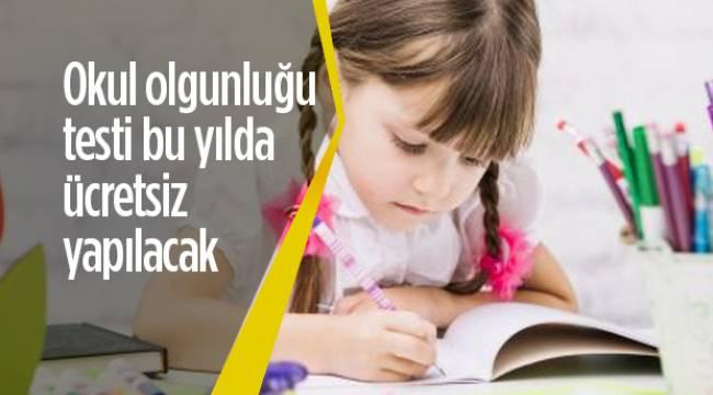 Okul olgunluğu testi bu yılda ücretsiz gerçekleştirilecek