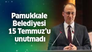 Pamukkale Belediyesi 15 Temmuz'u unutmadı
