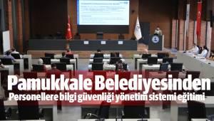 Pamukkale Belediyesinden personellere bilgi güvenliği yönetim sistemi eğitimi