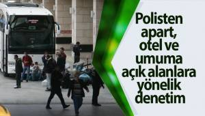 Polisten apart, otel ve umuma açık alanlara yönelik denetim