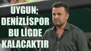 Yukatel Denizlispor Teknik Direktörü Bülent Uygun: -