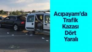 Acıpayam'da Trafik Kazası Dört Yaralı