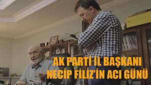 AK Parti İl Başkanı Necip Filiz'in babası Ali Filiz hayatını kaybetti