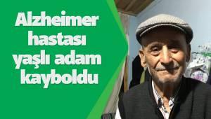 Alzheimer hastası yaşlı adam kayboldu