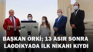Başkan Örki: 13 Asır sonra Antik Kentte ilk nikahı kıydı