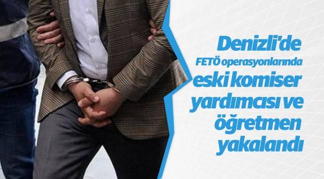Denizli'de FETÖ operasyonlarında eski komiser yardımcısı ve öğretmen yakalandı