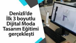 Denizli'de İlk 3 boyutlu Dijital Moda Tasarım Eğitimi gerçekleşti