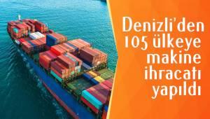 Denizli'den 105 ülkeye makine ihracatı yapıldı
