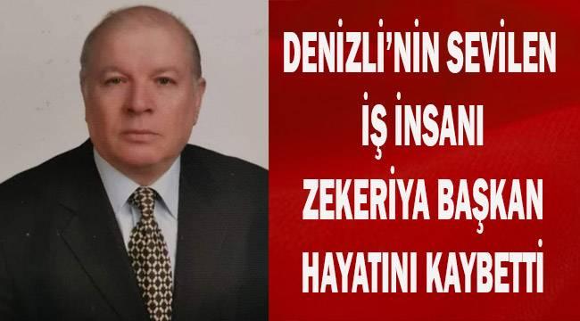 Denizli'nin sevilen işinsanı Zekeriya Başkan hayatını kaybetti