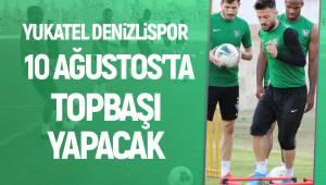 Denizlispor 10 Ağustos'ta topbaşı yapacak