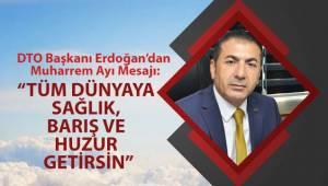 DTO Başkanı Erdoğan'dan Muharrem Ayı Mesajı: