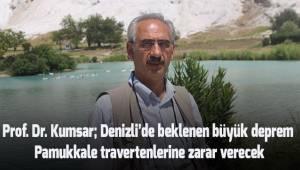 Prof. Dr. Kumsar; Denizli'de beklenen büyük deprem Pamukkale Travertenleri'ne zarar verecek