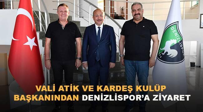 Vali Atik ve Kardeş Kulüp Başkanından Denizlispor'a ziyaret