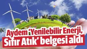 Aydem 'Yenilebilir Enerji, Sıfır Atık' belgesi aldı