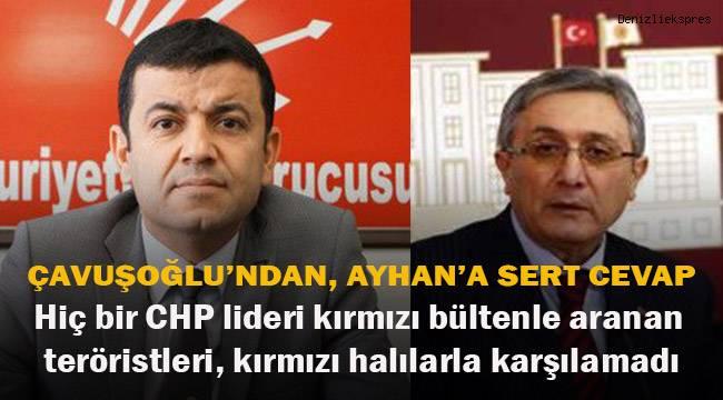 Çavuşoğlun'dan, Ayhan'a sert cevap; Hiç bir CHP lideri teröristleri kırmızı halılarla karşılamadı