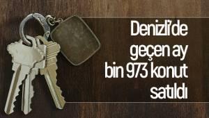 Denizli'de geçen ay bin 973 konut satıldı