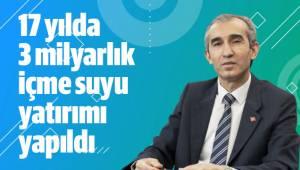 Denizli'ye 17 yılda 3 milyarlık içme suyu yatırımı yapıldı