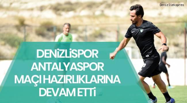 Denizlispor Antalya maçı hazırlıklarına devam ediyor