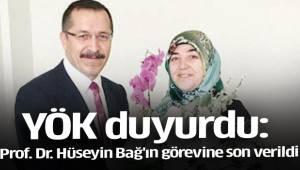Prof. Dr. Hüseyin Bağ'ın görevine son verildi