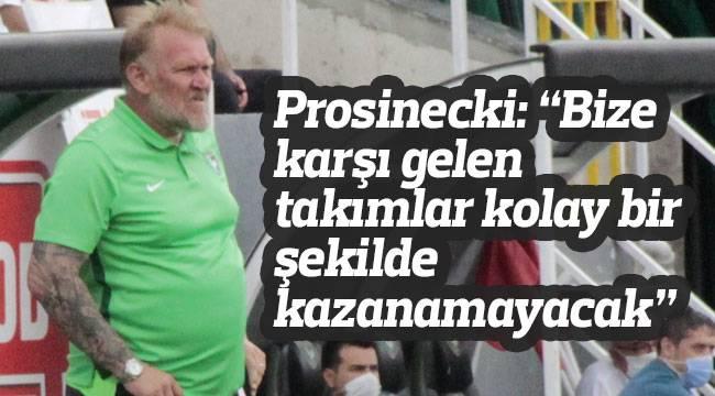 """Prosinecki: """"Bize karşı gelen takımlar kolay bir şekilde kazanamayacak"""""""