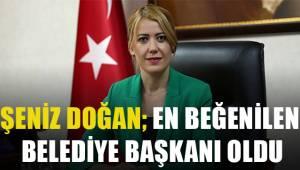 Şeniz Doğan en beğenilen belediye başkanı oldu