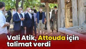 Vali Atik, Attouda için talimat verdi