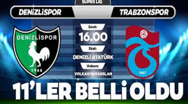 Y. Denizlispor - Trabzonspor ilk onbiri