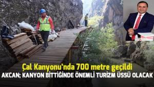 Akcan; Kanyon bittiğinde önemli turizm merkezlerinden biri olacak