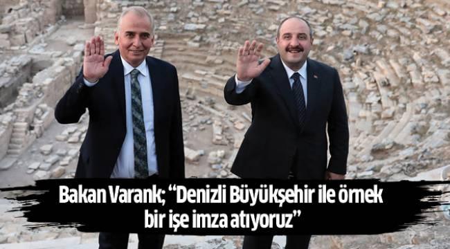 """Bakan Varank; """"Denizli Büyükşehir ile örnek bir işe imza atıyoruz"""""""