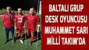 Baltalı Grup DESK oyuncusu Muhammet Sarı Milli Takım'da
