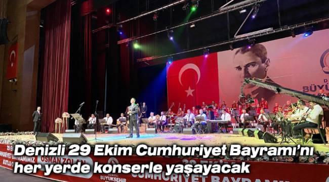 Denizli 29 Ekim Cumhuriyet Bayramı'nı her yerde konserle yaşayacak