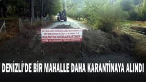 Denizli'de 1 mahalle daha karantinaya alındı