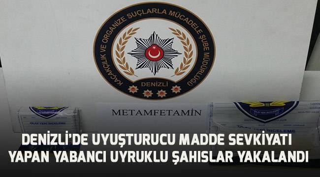 Denizli'ye uyuşturucu madde sevkiyatı yapan yabancı uyruklu şahıslar tutuklandı