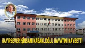 Denizlili hayırsever işinsanı Ahmet Necdet Kabaklıoğlu hayatını kaybetti.