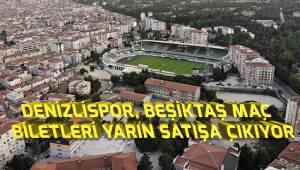 Denizlispor, Beşiktaş maçı için biletler yarın satışa çıkıyor