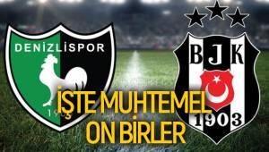 Denizlispor - Beşiktaş maçı muhtemel kadrolar