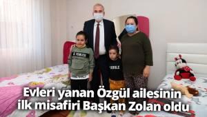 Evleri yanan Özgül ailesinin ilk misafiri Başkan Zolan oldu