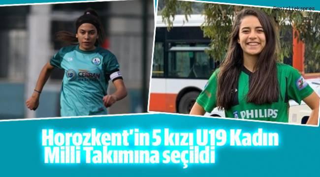 Horozkent'in 5 kızı U19 Kadın Milli Takımına seçildi