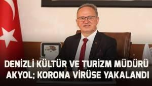 Kültür ve Turizm Müdürü Akyol; korona virüse yakalandı