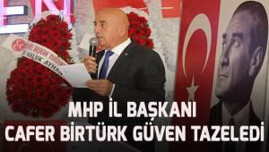 MHP İl Başkanı Cafer Birtürk güven tazeledi