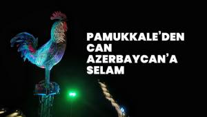 PAMUKKALE'DEN CAN AZERBAYCAN'A SELAM