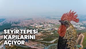 SEYİR TEPESİ ŞEHİR ORMANI KAPILARINI AÇIYOR