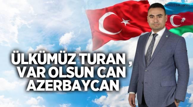 ÜLKÜMÜZ TURAN , VAR OLSUN CAN AZERBAYCAN