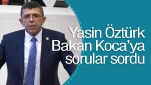 Yasin Öztürk Bakan Koca'ya sordu