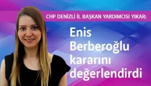 Yıkar, Enis Berberoğlu kararını değerlendirdi
